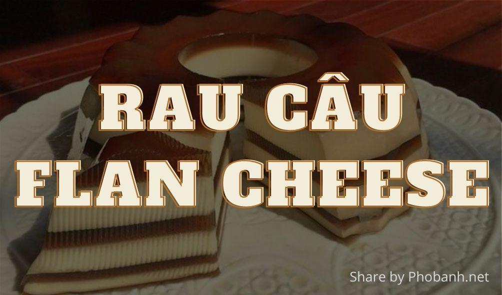 Cách làm rau câu Flan Cheese